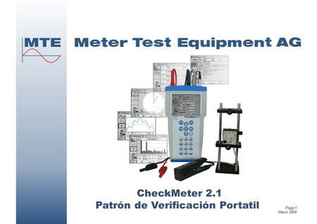 CheckMeter 2.1 Patrón de Verificación Portatil Page 1 March 2009.