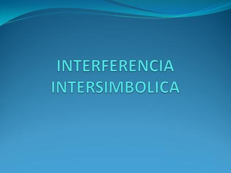 INTERFERENCIA INTERSIMBOLICA