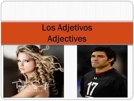 Los Adjetivos Adjectives. Bajo (short) Alto (tall)