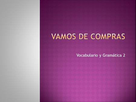 Vocabulario y Gramática 2.  1. Jewelry Store  2. Book Store.