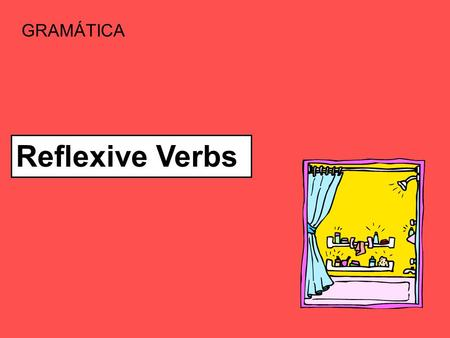 Reflexive Verbs GRAMÁTICA. What is a reflexive verb? 1) A verb where the person does as well as receives the action. 2) Verb that ends in -se Examples: