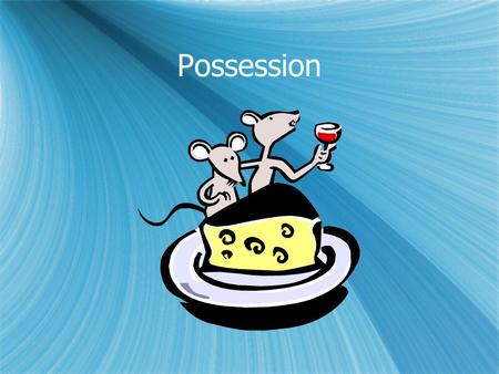 Possession. Part 1 possessive adjectives  Singular adjectives  Mi (my)  Tu (your)  Su (his, her, their, its, your)  Singular adjectives  Mi (my)