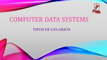 COMPUTER DATA SYSTEMS TIPOS DE USUARIOS.