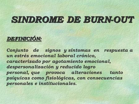 SINDROME DE BURN-OUT DEFINICIÓN: