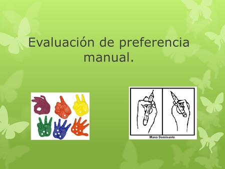 Evaluación de preferencia manual.
