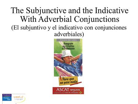 The Subjunctive and the Indicative With Adverbial Conjunctions