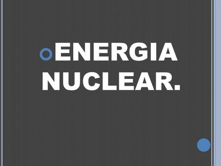ENERGIA NUCLEAR..