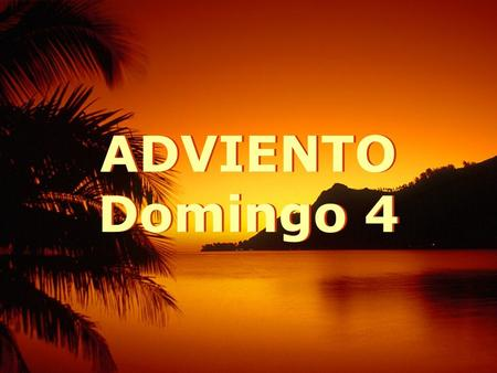 ADVIENTO Domingo 4.