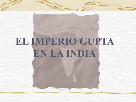 EL IMPERIO GUPTA EN LA INDIA