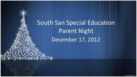 South San Special Education Parent Night December 17, 2012.