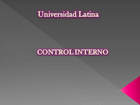 Universidad Latina CONTROL INTERNO.