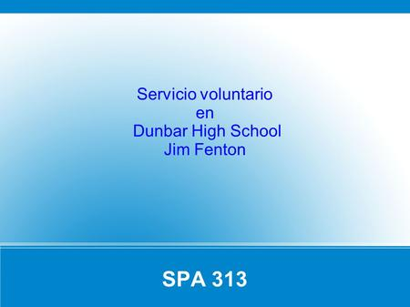 SPA 313 Servicio voluntario en Dunbar High School Jim Fenton.