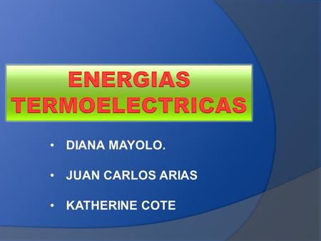 ENERGIAS TERMOELECTRICAS