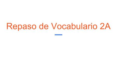 Repaso de Vocabulario 2A. despertarse levantarse.