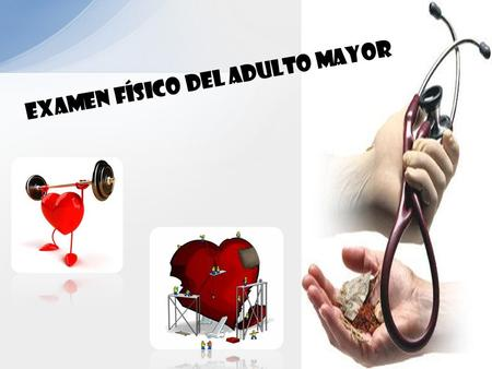 EXAMEN FÍSICO DEL ADULTO MAYOR