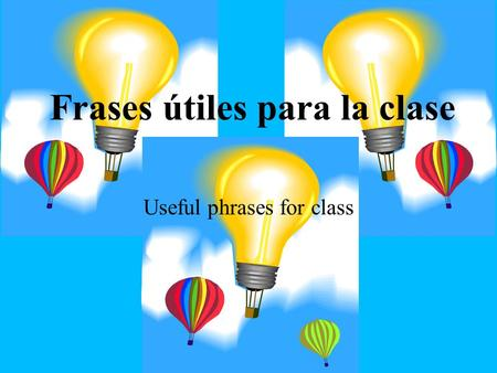 Frases útiles para la clase Useful phrases for class.