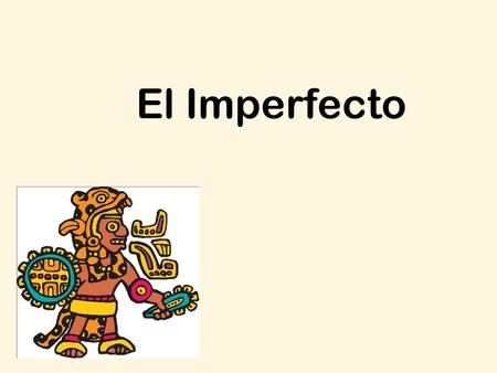 El Imperfecto. *The imperfect tense is used to describe something that was not perfected or not completed in the past.