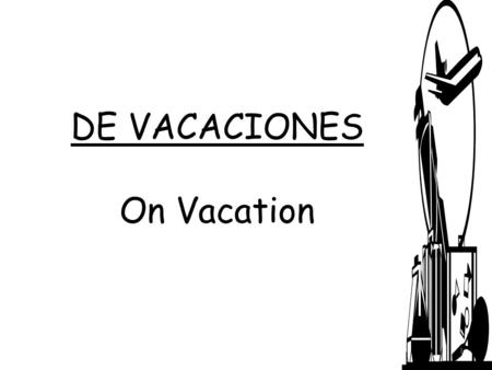 DE VACACIONES On Vacation. el campo – the country.