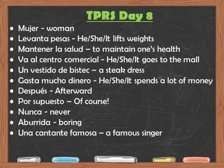 TPRS Day 8 Mujer - woman Levanta pesas - He/She/It lifts weights Mantener la salud – to maintain one's health Va al centro comercial - He/She/It goes to.