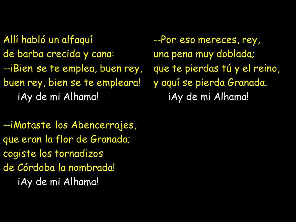 Rima: la rima asonante Paseábase el rey moro por la ciudad de Granada desde la puerta de Elvira hasta la de Vivarrambla.