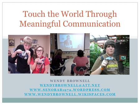 Touch the World Through Meaningful Communication
