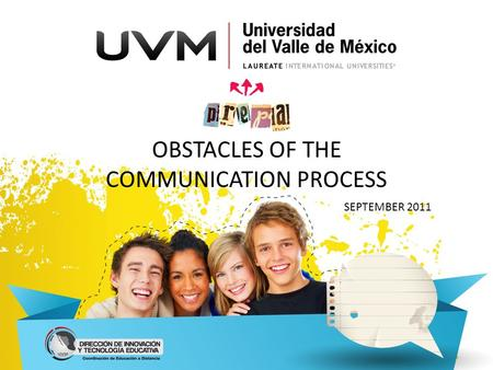 OBSTACLES OF THE COMMUNICATION PROCESS SEPTEMBER 2011.