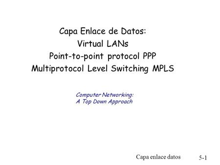 Point-to-point protocol PPP Multiprotocol Level Switching MPLS