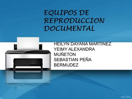 EQUIPOS DE REPRODUCCION DOCUMENTAL