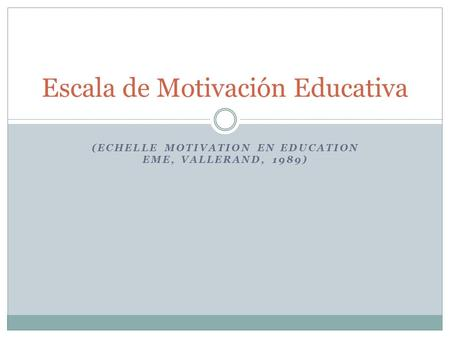 Escala de Motivación Educativa