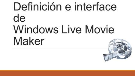 Definición e interface de Windows Live Movie Maker.