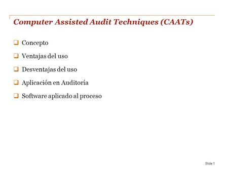 Computer Assisted Audit Techniques (CAATs)