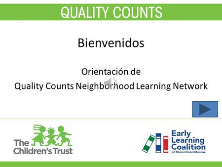 Bienvenidos Orientación de Quality Counts Neighborhood Learning Network.