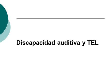 Discapacidad auditiva y TEL