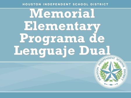 HISD Becoming #GreatAllOver Memorial Elementary Programa de Lenguaje Dual.
