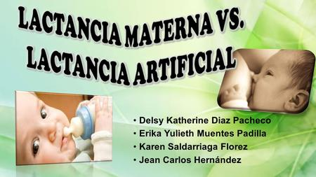 LACTANCIA MATERNA VS. LACTANCIA ARTIFICIAL