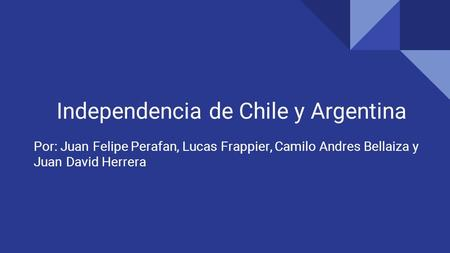Independencia de Chile y Argentina