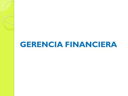 GERENCIA FINANCIERA.