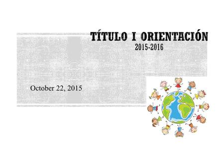 October 22, 2015. Katy Independent School District, líder en excelencia educativa, junto a las familias y a la comunidad, proporciona una experiencia.