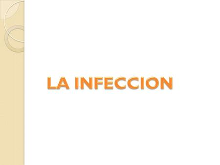 LA INFECCION.
