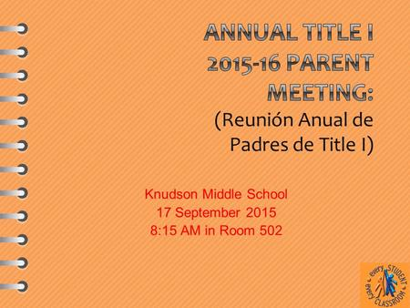 Knudson Middle School 17 September 2015 8:15 AM in Room 502.