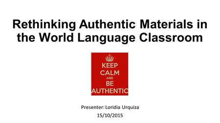 Rethinking Authentic Materials in the World Language Classroom