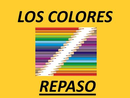 LOS COLORES REPASO. Match up the English with the Spanish 1.I am 2.He/She/It is 4.I have 5.He/She/It has 6.They have 3.They are.