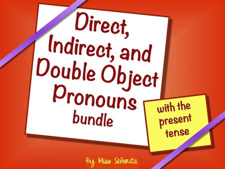 © Jessica Hall (Miss Señorita) 2014 What is the Direct Object? The Direct Object is the person or object that receives the action of the verb. Example: