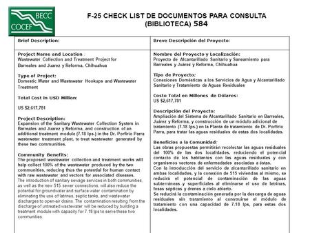 F-25 CHECK LIST DE DOCUMENTOS PARA CONSULTA (BIBLIOTECA) 584 Brief Description:Breve Descripción del Proyecto: Project Name and Location : Wastewater Collection.
