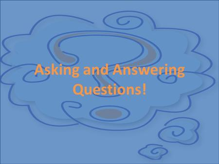 Asking and Answering Questions!. Questions in Spanish always begin with an inverted question mark (¿). 1.