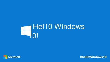 #helloWindows10 Hel10 Windows 10!. #helloWindows10 Gestión de la identidad y control de acceso.