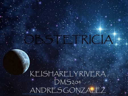 OBSTETRICIA KEISHARELY RIVERA DMS204 ANDRES GONZALEZ.