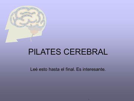 . PILATES CEREBRAL Leé esto hasta el final. Es interesante.