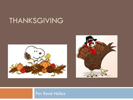 ThanksGiving Por René Núñez.
