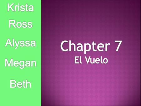 Krista Ross Alyssa Chapter 7 El Vuelo Megan Beth.